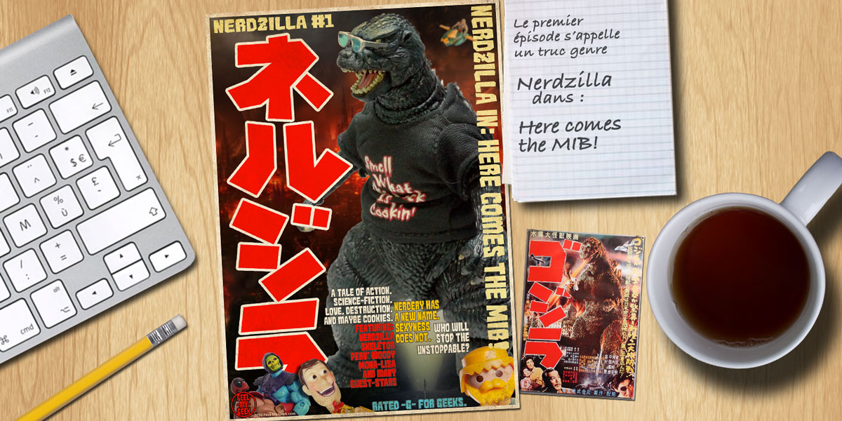 NERDZILLA #01 – HERE COMES THE MIB!